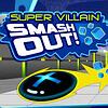 Super Villain Smash Out